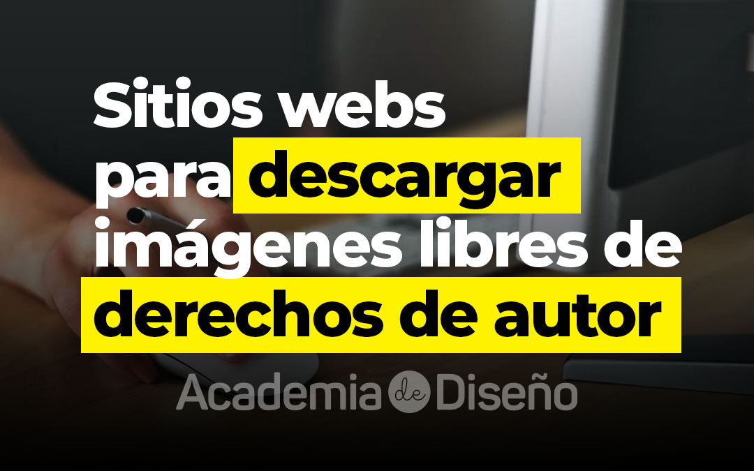Sitios webs para descargar imágenes libres de derechos de autor