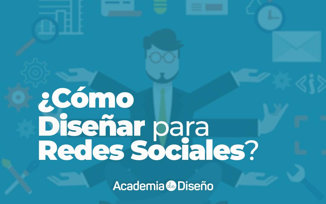 ¿Cómo Diseñar para Redes Sociales?
