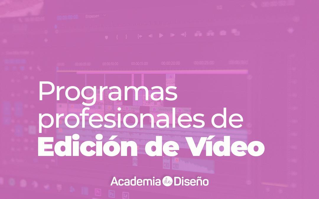 Programas profesionales de Edición de Vídeo