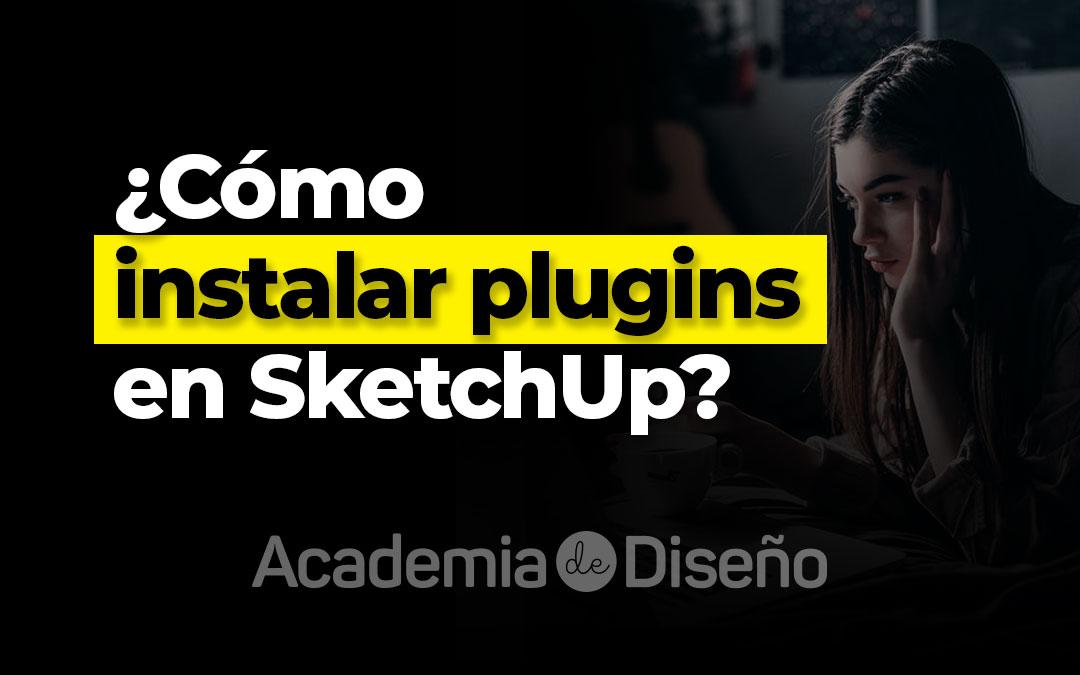 ¿Cómo instalar plugins en SketchUp?