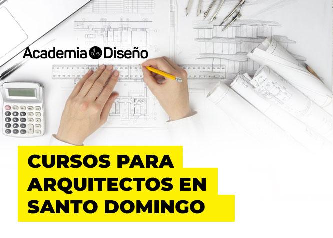 Cursos para Arquitectos en Santo Domingo