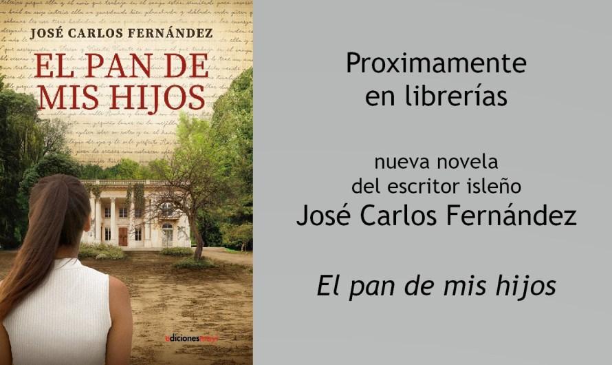 El escritor y académico D. José Carlos Fernández presentará en diciembre su nueva novela: 'El pan de mis hijos'