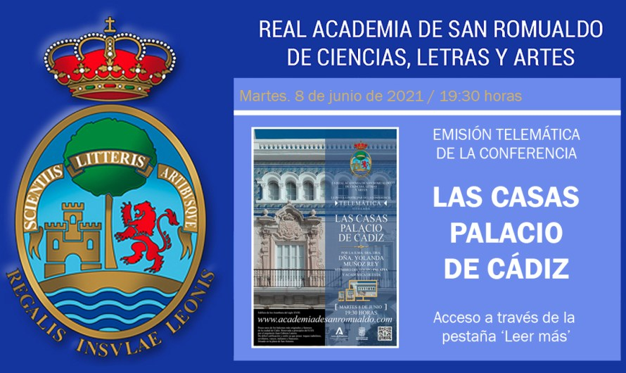 Enlace para asistir telemáticamente a la conferencia 'Las casas palacio de Cádiz' el martes 8 de junio