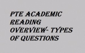 PTE Academic Reading Overview- Types of Questions