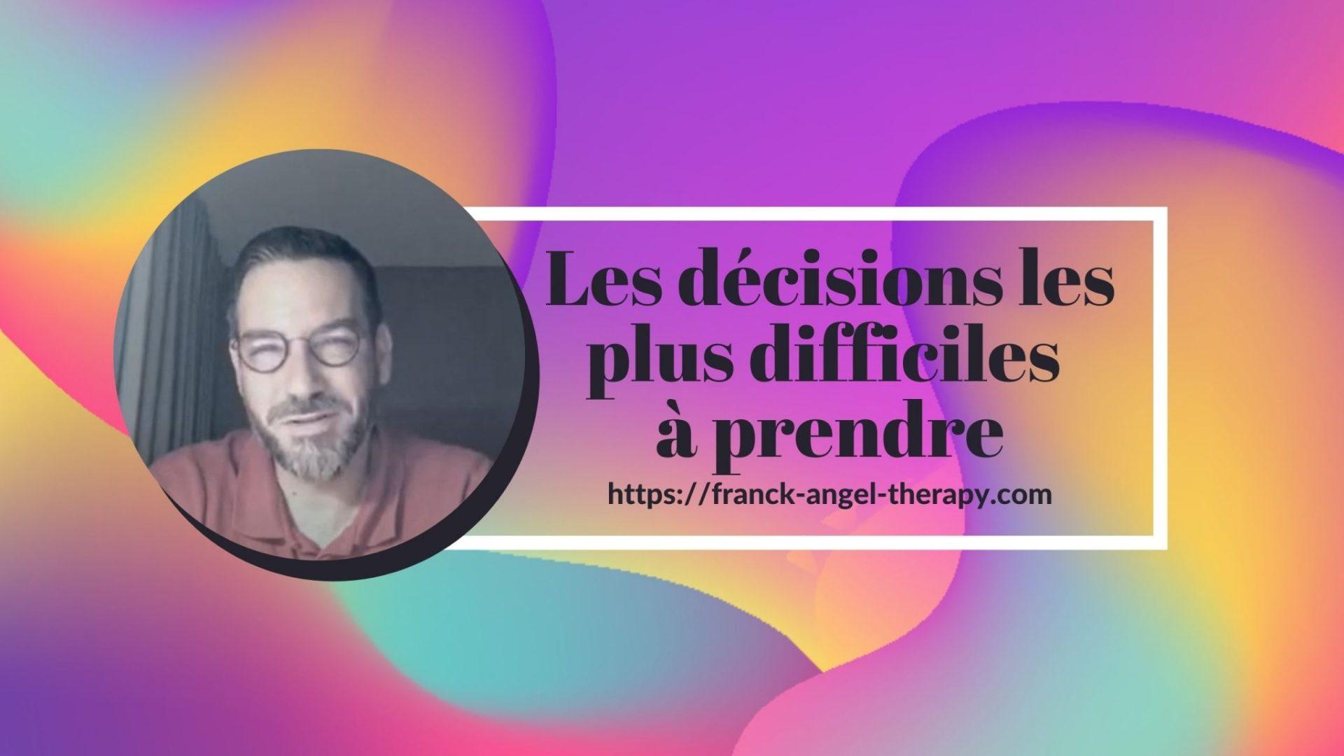 Les décisions les plus difficiles à prendre