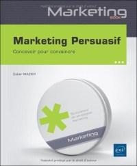 Didier Mazier pour Marketing persuasif, concevoir pour convaincre édité par ENI