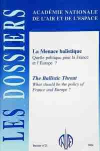 Dossier n°23 - La menace balistique. Quelle politique pour la France et pour l'Europe.