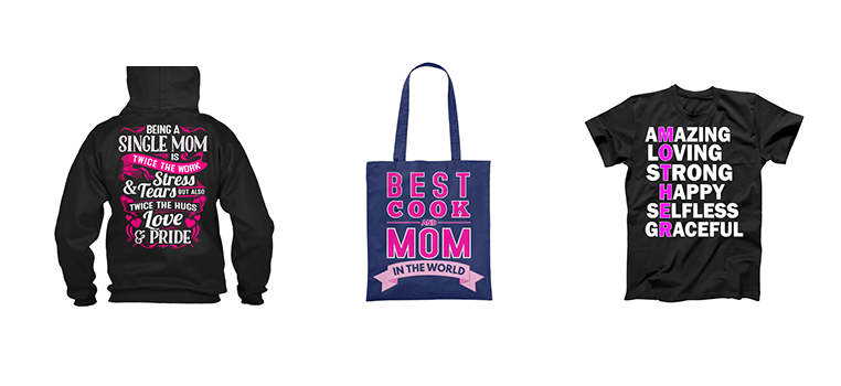 Mother's Day design ideas: design examples on a hoodie, tote bag and T-shirt