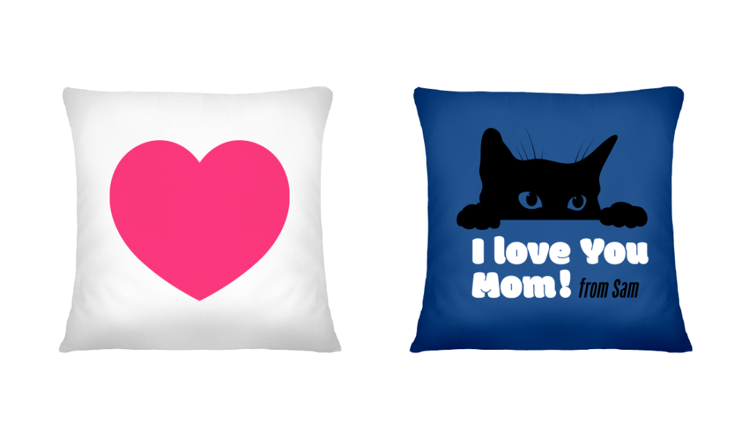 """Mother's Day Presents: a cushion with a heart design and no custom text beside a cushion with a cat and the custom text """"I love you Mom from Sam"""""""