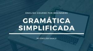 Gramática simplificada - aprende la gramática necesaria para hablar inglés