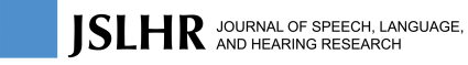 Journal of Speech, Language, and Hearing Research