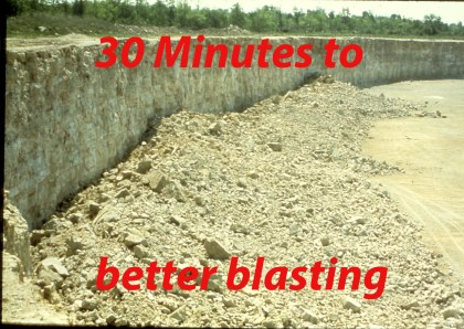 30 Minutes To Better Blasting