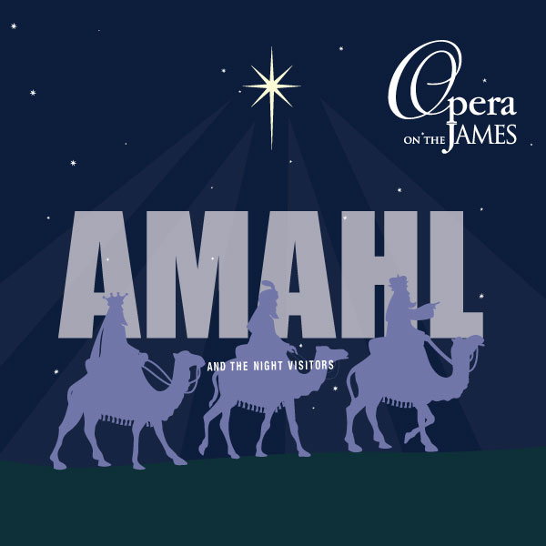 Opera on the James Presents: Amahl and the Night Visitors