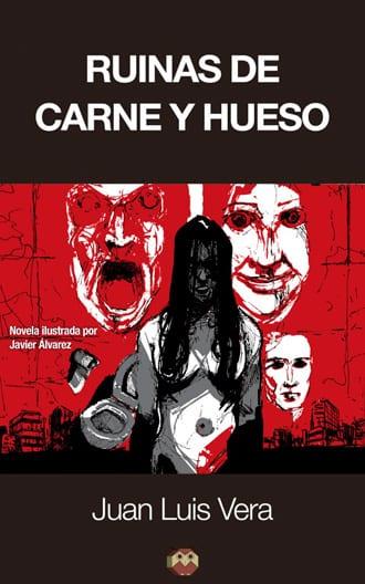 """""""Ruinas de carne y hueso"""" novela ilustrada de misterio y terror de Juan Luis Vera"""