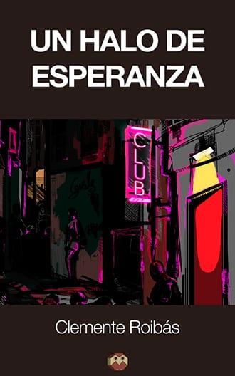 Un halo de esperanza novela negra de Clemente Roibás