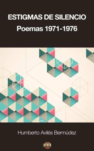 https://editorialamarante.es/libros/poesia/estigmas-de-silencio-poemas-1971-1976