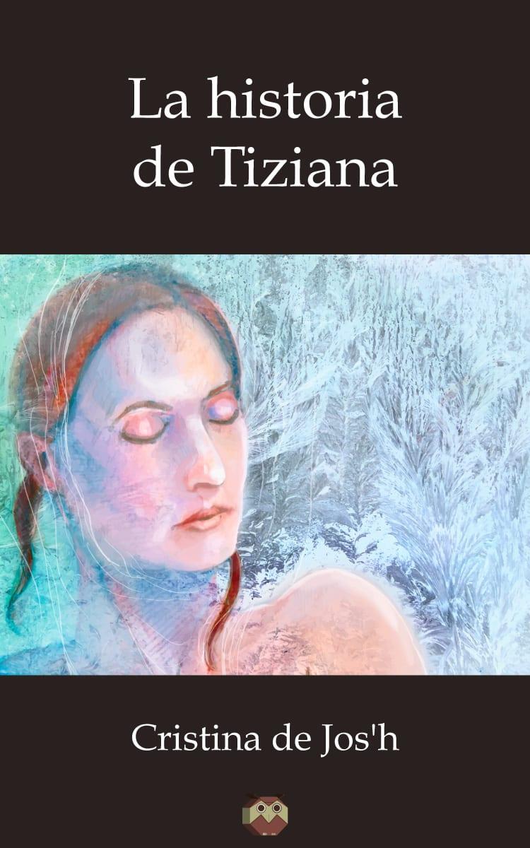La historia de Tiziana, una novela muy esperada