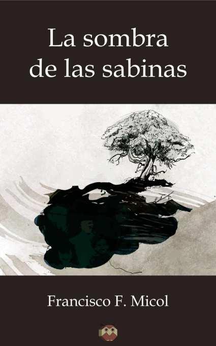 La sombra de las sabinas, próxima novela de Francisco Micol