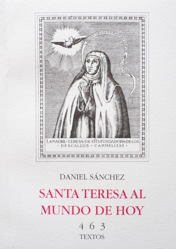 Santa Teresa al Mundo de Hoy (463 Textos)