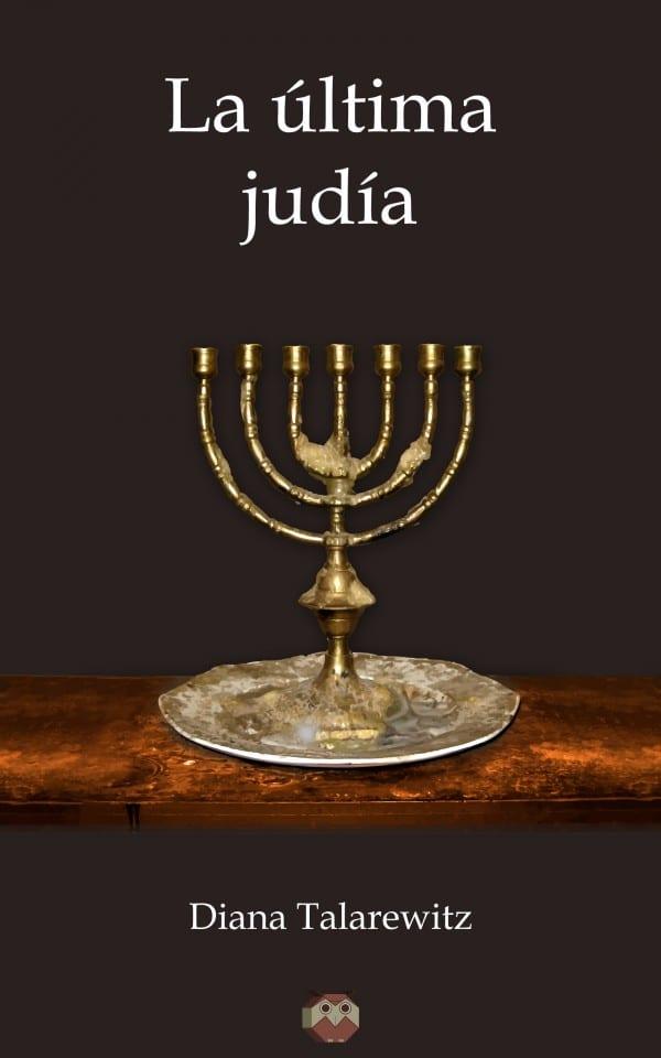 """""""La última judía"""" - Diana Talarewitz"""