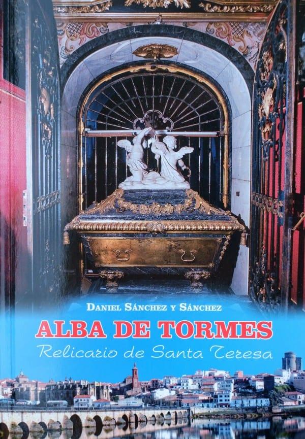 Editorial Amarante - Daniel Sánchez y Sánchez - Alba de Tormes (Relicario de Santa Teresa)