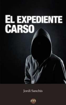 Editorial Amarante - Jordi Sanchís - El Expediente Carso