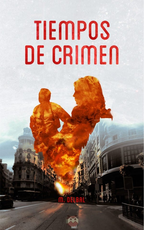 Tiempos de crimen. Vuelve M. Delbal
