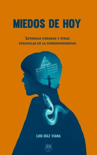 miedos-de-hoy-leyendas-urbanas-y-otras-pesadillas-de-la-sobremodernidad-600