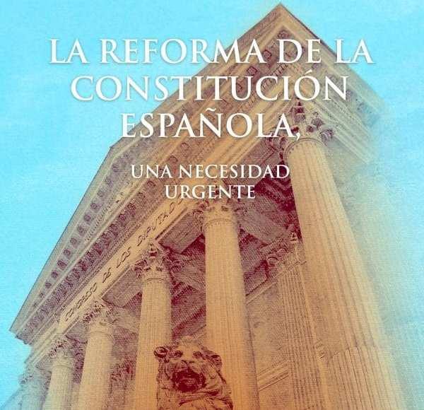 """""""La reforma de la Constitución española. Una necesidad urgente"""" de José Miguel Bueno y Vicente"""