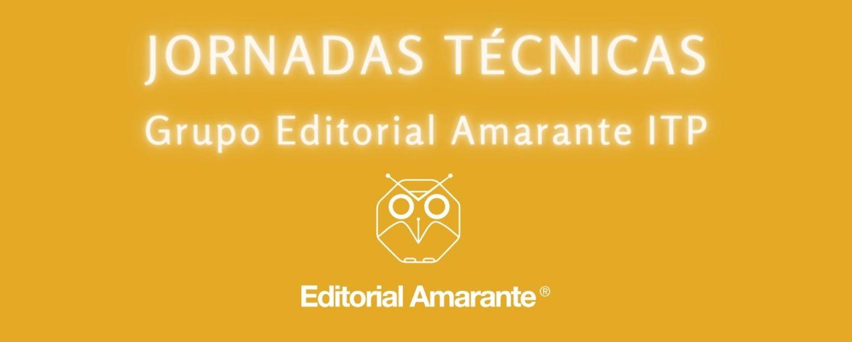 Jornadas técnicas divulgativas gratuitas - Grupo Editorial Amarante ITP