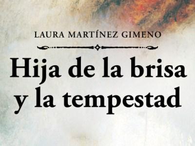 Hija de la brisa y la tempestad - Laura Martínez Gimeno