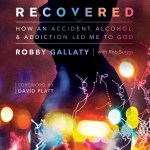 """""""Recovered"""" by Robby Gallaty"""