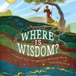 """""""Where is Wisdom?"""" by Scott James"""