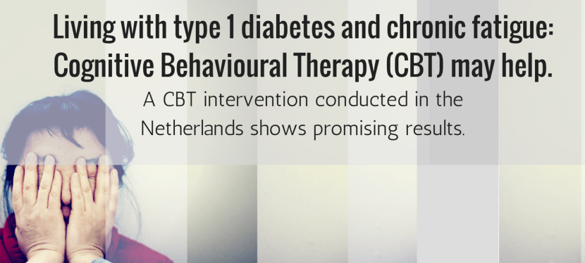 Living with type 1 diabetes and chronic fatigue: Cognitive Behavioural Therapy (CBT) may help.