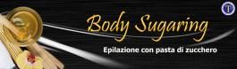 BODY SUGARING - EPILAZIONE CON PASTA DI ZUCCHERO
