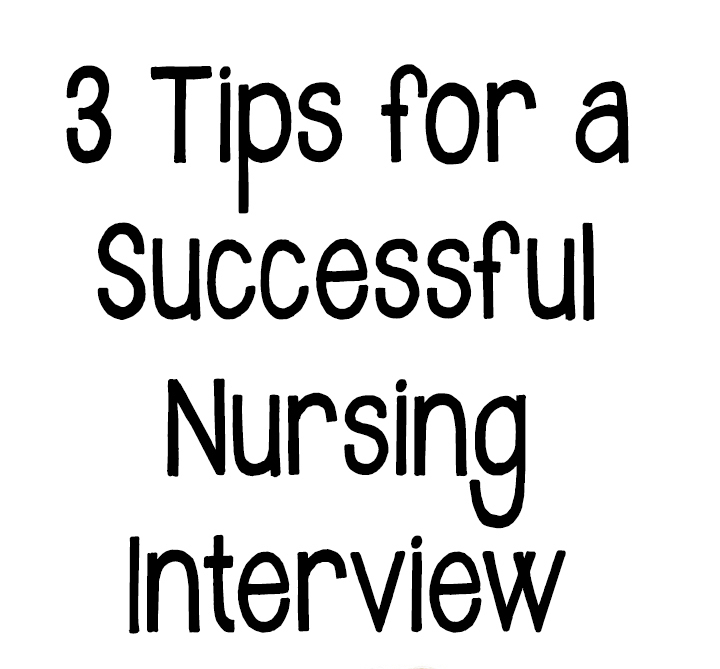 3 Tips for a Successful Nursing Interview