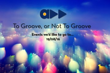 to groove or not to groove 19/8/16