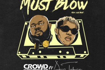 Crowd-Kontroller-Must-Blow-ft-Dapo-Tuburna-01-600x600