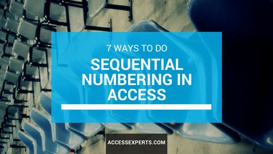 Sequential Numbering in Access Ben Clothier Microsoft Access Experts Chicago, IL (1)