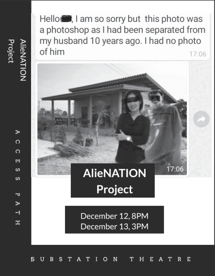 A whatsapp screenshot of a message - Hello, I am so sorry but this photo was a photoshop as I had been separated from my husband 10 years ago. I had no photo of him . A woman poses in front of a 1 storey house . A photoshop image of her husband poses next to her. AlieNATION Project December 12, 8pm , December 13 , 3PM. SUBSTATION THEATRE
