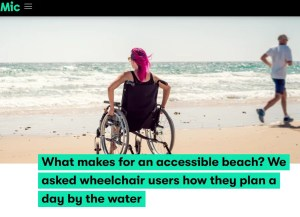 "A woman with magenta hair faces the ocean at the beach seated in her wheelchair. Text below says ""What makes for an accessible beach? We asked wheelchair users how they plan a day by the water."""