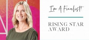 Image shows headshot of Kelly, a blonde-haired woman shoulder length wearing an olive green blouse. On the right is the text: I'm a Finalist: Rising Star Award.