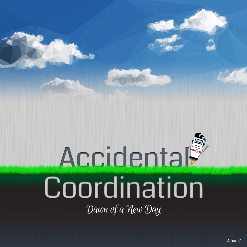Accidental Coordination - Album 2 - Dawn of a New Day - Front Cover
