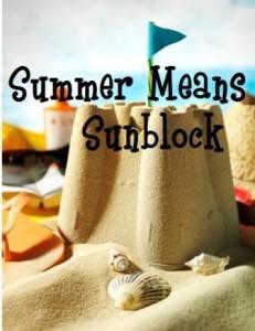 Summer Means Sunblock