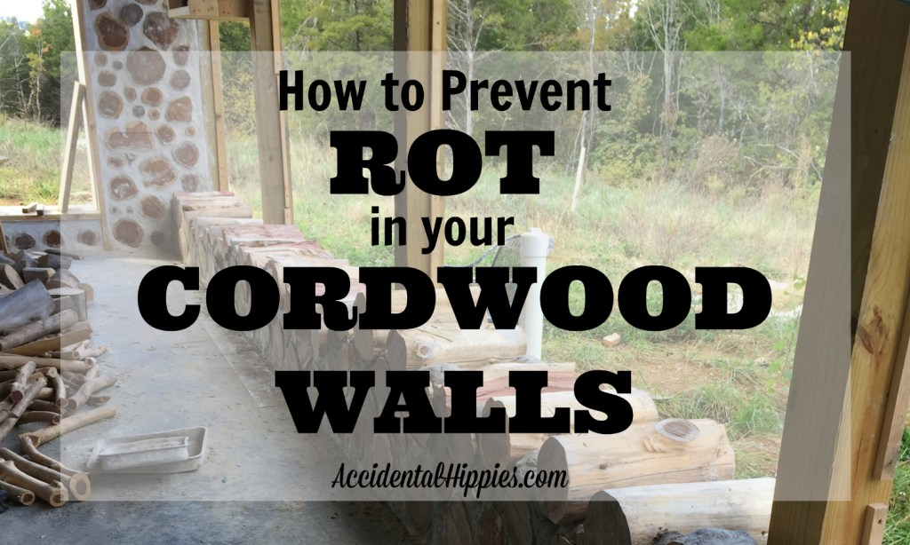 How to Prevent Rot in your Cordwood Walls