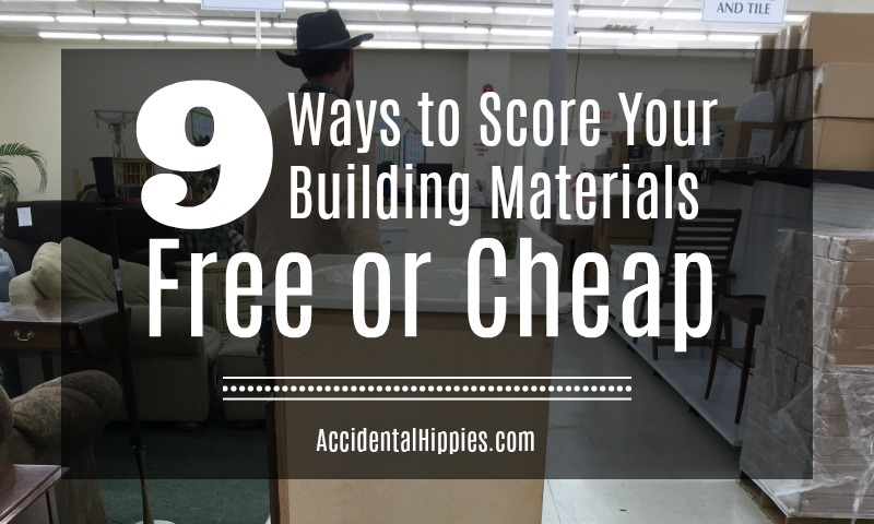 9 ways to get building materials cheap or free for Cheap construction materials