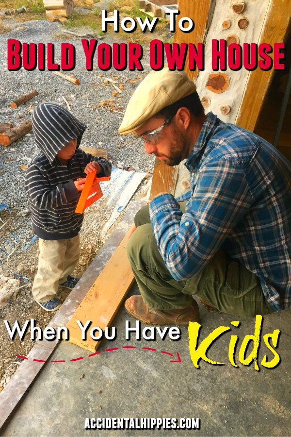 Building a home yourself is even more challenging when you have kids. Learn about how we managed our build and still made family time while building our cordwood homestead. Practical tips for how to manage your build, keep your kids safe, and even have them help. #buildahouse #homesteading #buildingwithkids