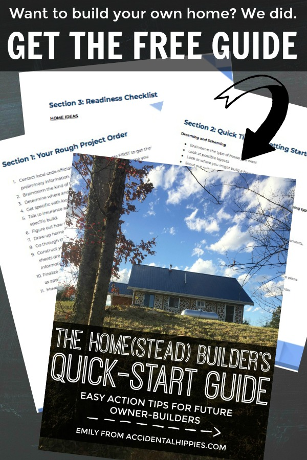 Want to build a house? A homestead? Maybe a tiny house? Want to use traditional methods or explore alternative building like cordwood, cob, strawbale, earthship, and more? No matter what you want to build, you have to PLAN! Download our free quick-start guide to get easy, actionable tips to help you start your planning.