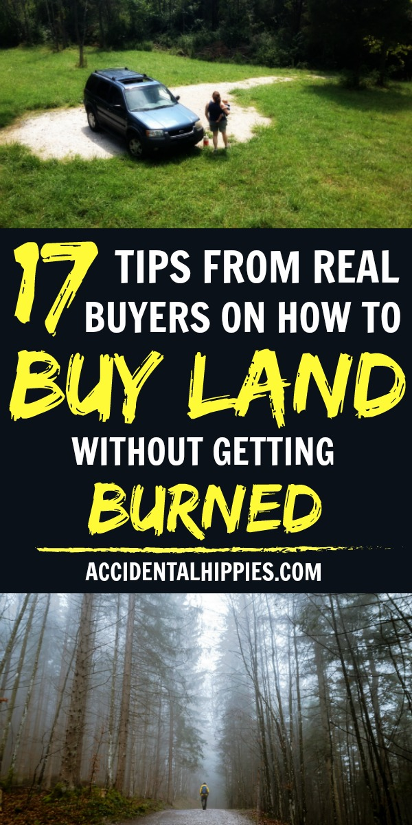 17 tips from real people on how to buy land without getting burned. Cautionary tales and real experience to help you make the best land purchase for your home or homestead.