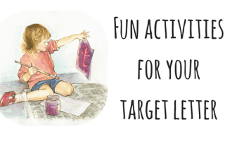 Teaching Your Child to Read & Write: Fun Activities for Your Target Letter